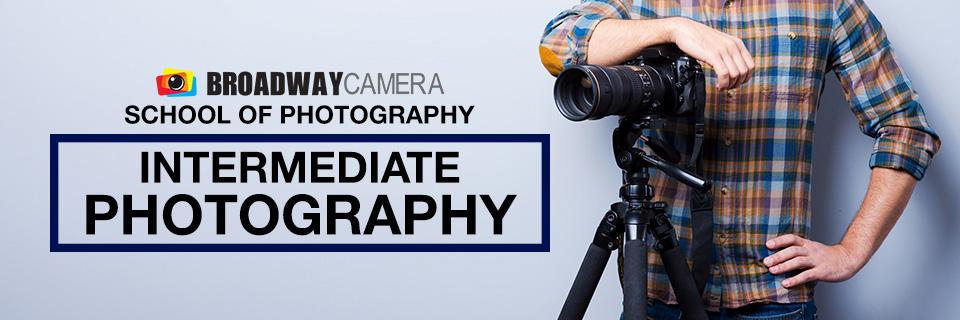 Broadway Camera School of Photography Intermediate Classes