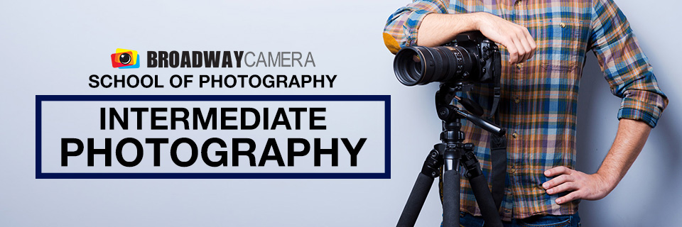 Broaadway Camera School of Photography - Intermediate Photography