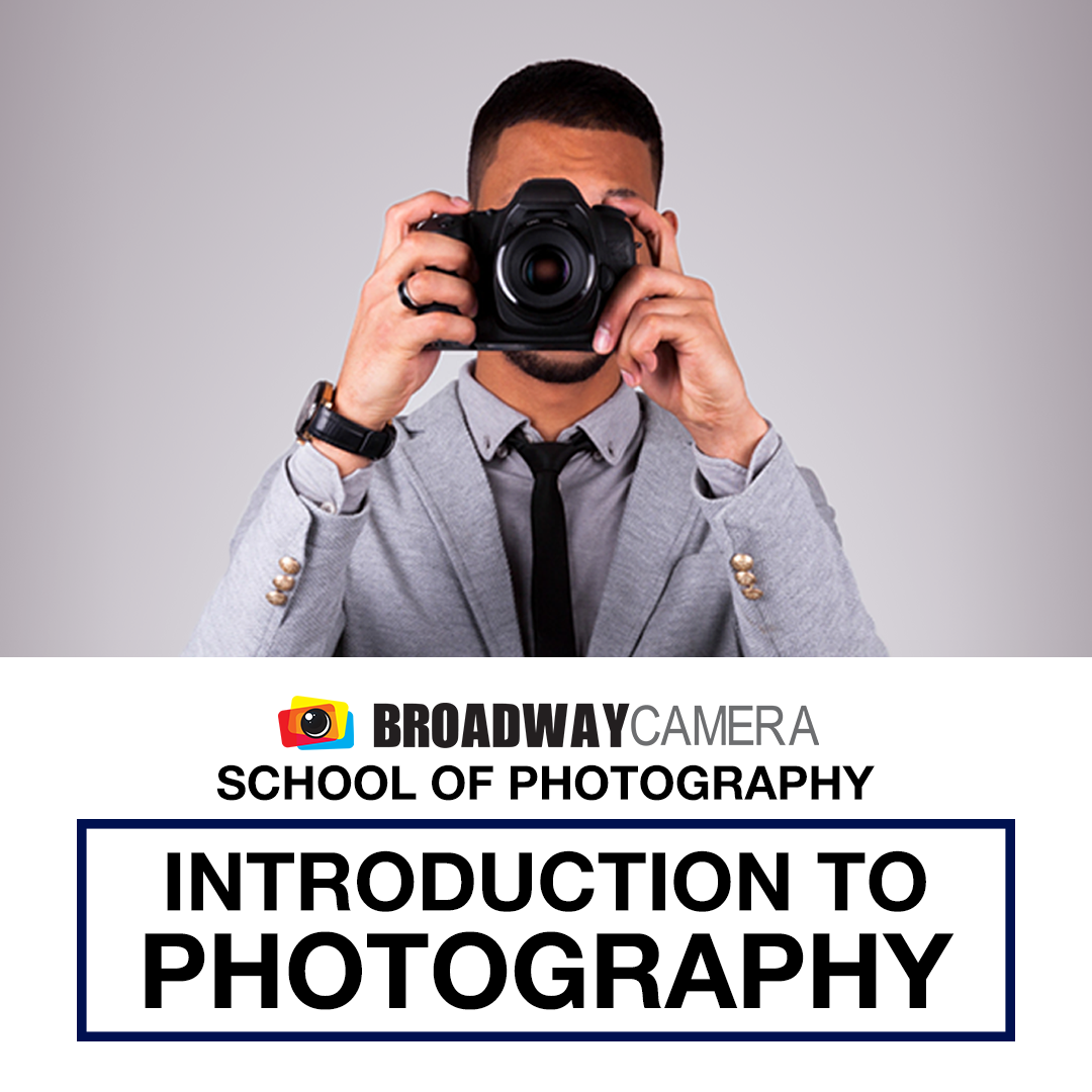 Broaadway Camera School of Photography - Introduction to Photography