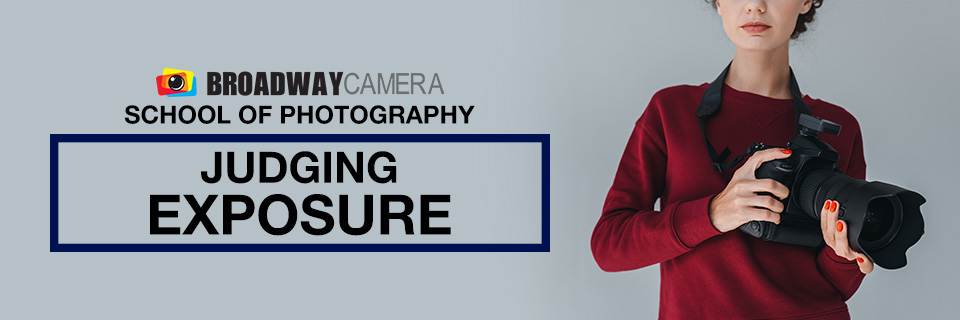 Broaadway Camera School of Photography - Judging Exposure