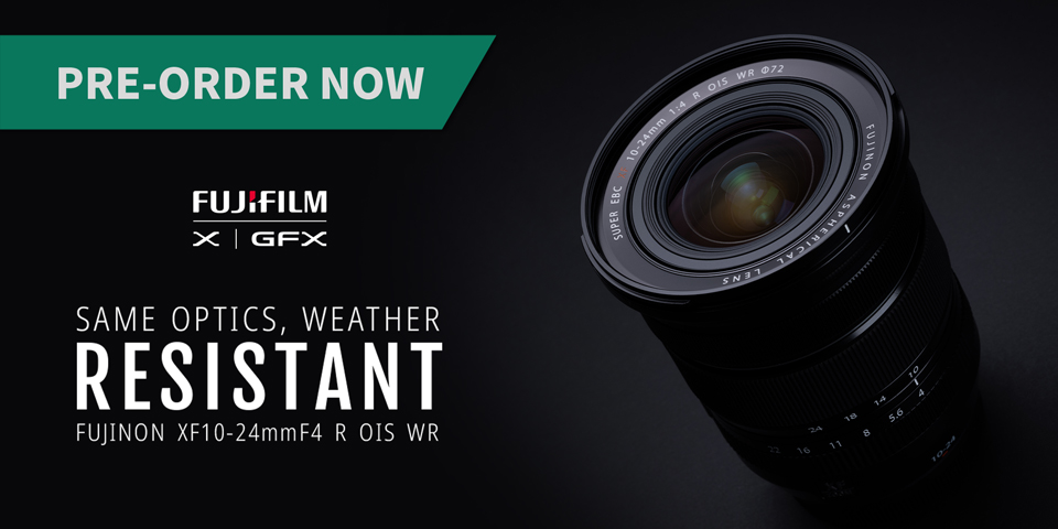 Fujifilm XF 10-24mm F4 R OIS WR Preorder Now