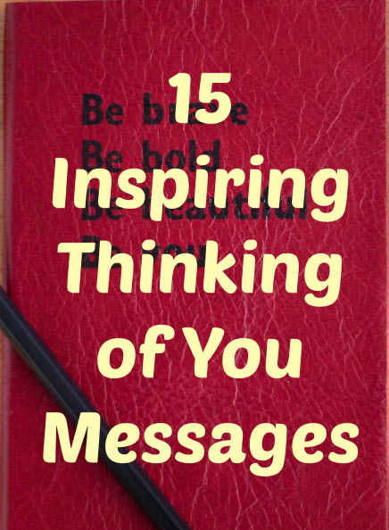 15 Inspiring Thinking Of You Messages Thoughtful Presence