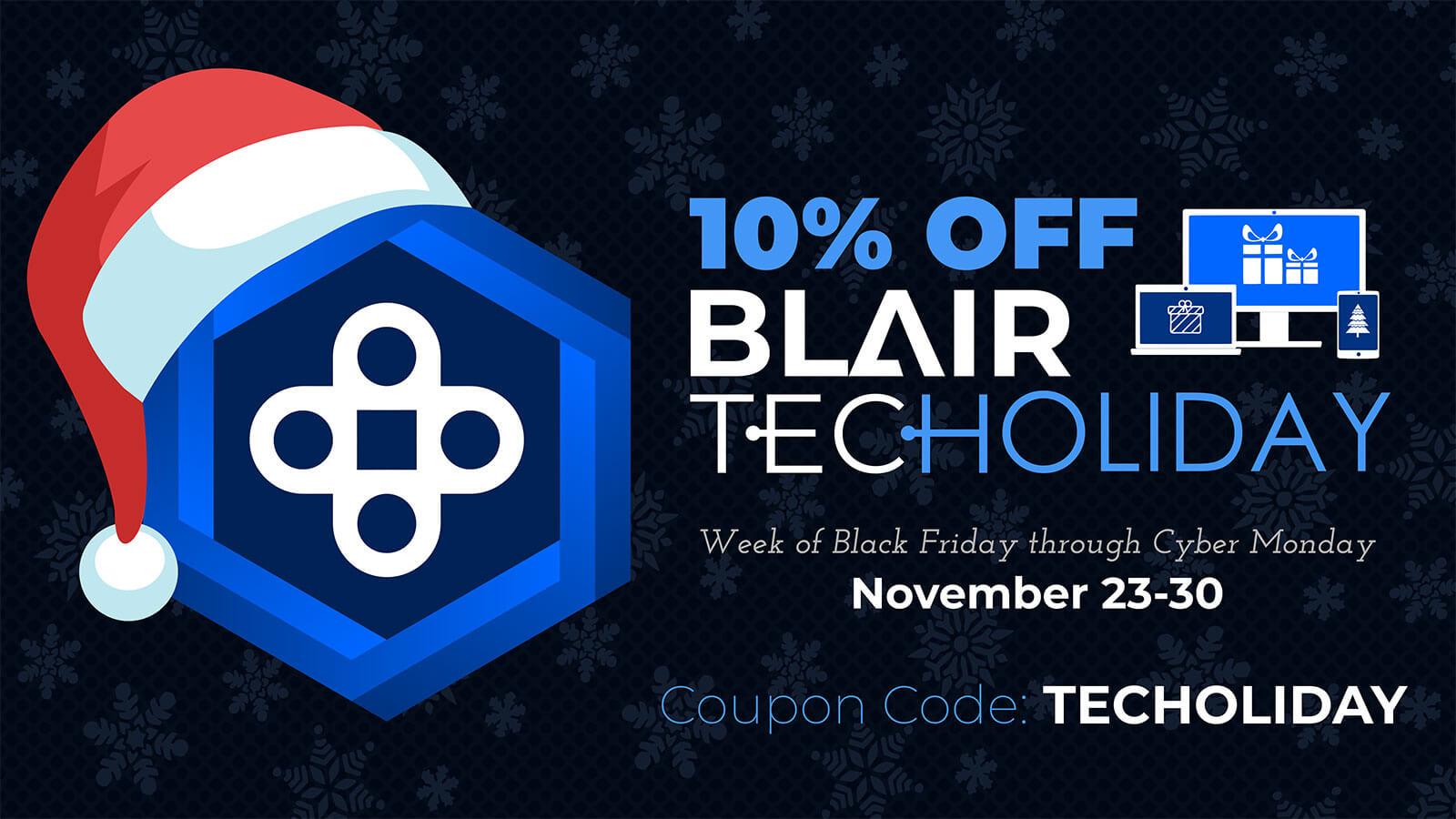 10% Off Blair TecHOLIDAY!