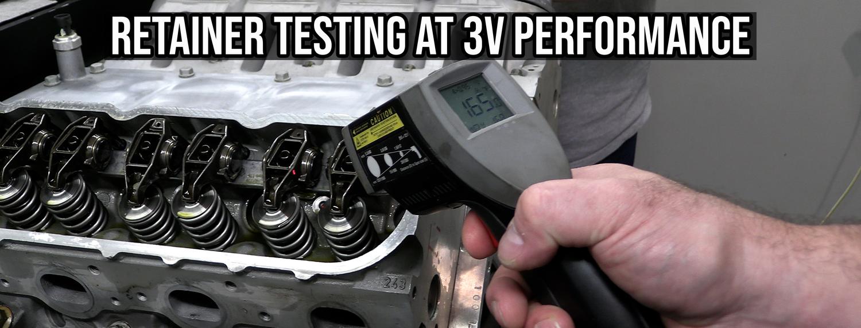 Valve Spring Retainer Testing at 3V Performance