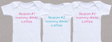 Reasons 1, 2 and 3 Mommy Drinks Coffee Shirt Set