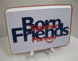 Nautical Born Together Friends Forever Plaque with Stand