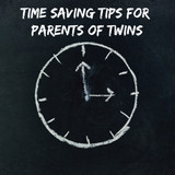 Time Saving Tips For Parents of Twins