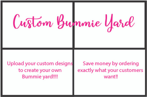Custom Bummie Yard