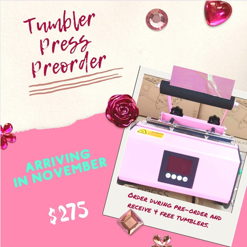 Tumbler press preorder Ends on 10/1