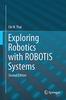 Exploring Robotics with ROBOTIS Systems (2nd Edition)