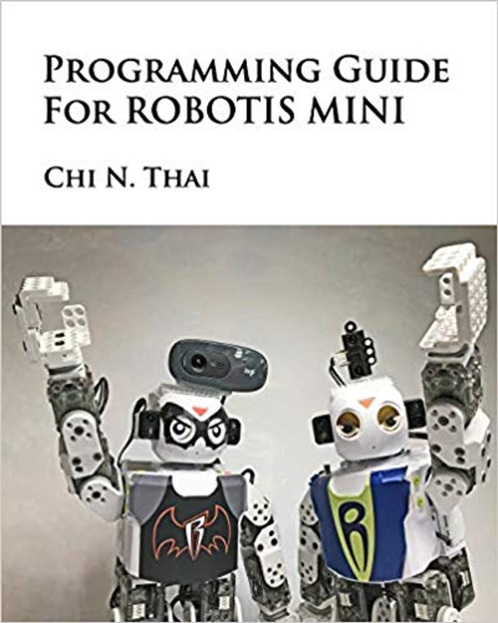 Programming Guide For ROBOTIS MINI (Paperback)