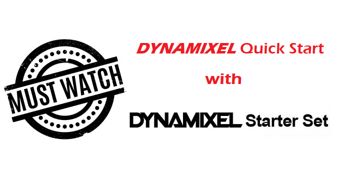 DYNAMIXEL Starter Set Quick Start Guide with DYNAMIXEL Wizard 2.0