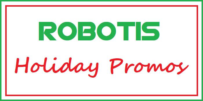 ROBOTIS Holiday Promos