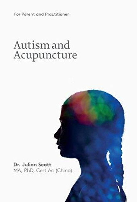 Autism and Acupuncture by Julian Scott
