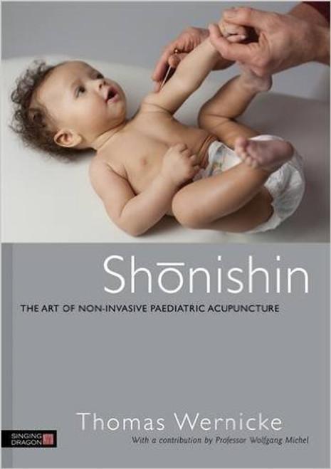 Shonishin: The Art of Non-Invasive Paediatric Acupuncture - Thomas Wernicke- Thumbnail