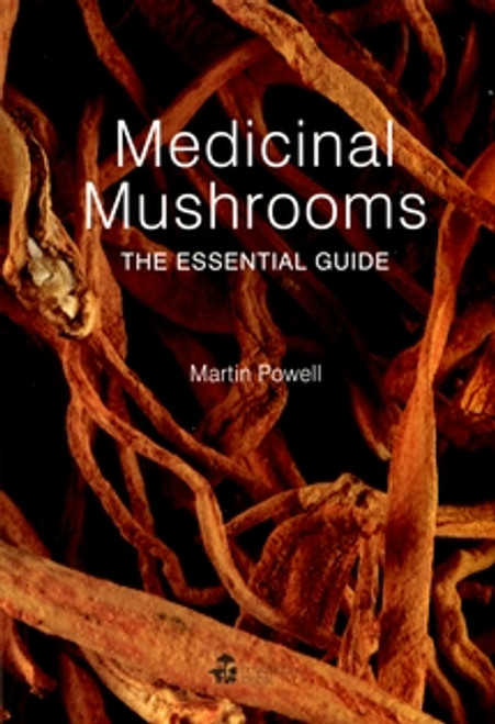 medicinal mushrooms the essential guide