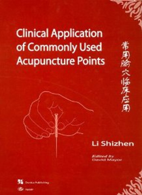 Clinical Application of Commonly Used Acupuncture Points by Li Shizhen