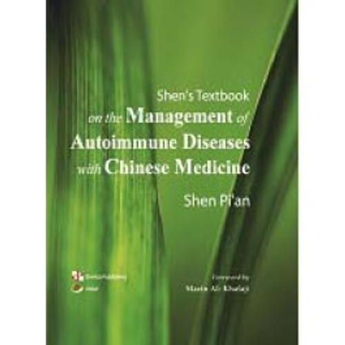 Shen's Textbook on Management of Autoimmune Diseases with Chinese Medicine