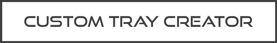 Custom Tray Creator