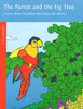 The Parrot and the Fig Tree: Friendship and Respect for Nature. A Jataka Tale, illustrated by Michael Harman