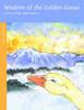 Wisdom of the Golden Goose: A story about appreciation. A Jataka Tale, illustrated by Sherri Nestorowich
