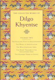 The Collected Works of Dilgo Khyentse, Volume Two by Dilgo Khyentse Rinpoche