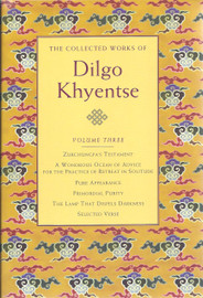 The Collected Works of Dilgo Khyentse, Volume Three by Dilgo Khyentse Rinpoche