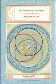 The Treasury of Knowledge: Book One Myriad Worlds by Jamgon Kongtrul Lodro Taye, translated by Kalu Rinpoche Translation Group