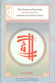 The Treasury of Knowledge: Book Six, Part Four Systems of Buddhist Tantra by Jamgon Kongtrul Lodro Taye, translated by Ingrid Loken McLeod and Elio Guarisco