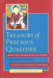 Treasury of Precious Qualities, Book Two: Vajrayana and the Great Perfection by Longchen Yeshe Dorje, Kangyur Rinpoche, Jigme Lingpa, translated by Padmakara Translation Group