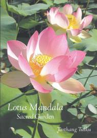 Lotus Mandala: Sacred Garden by Tarthang Tulku