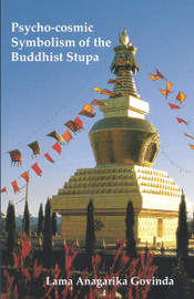 Psycho-cosmic Symbolism of the Buddhist Stupa