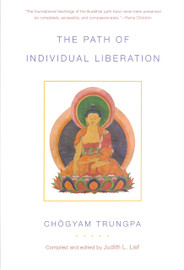 The Path of Individual Liberation (volume 1): The Profound Treasury of the Ocean of Dharma by Chogyam Trungpa, edited by Judith L. Lief