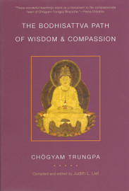 The Bodhisattva Path of Wisdom and Compassion (volume 2): The Profound Treasury of the Ocean of Dharma by Chogyam Trungpa, edited by Judith L. Lief