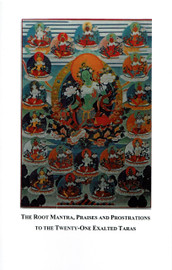The Root Mantra, Praises & Prostrations to the Twenty-One Exalted Taras