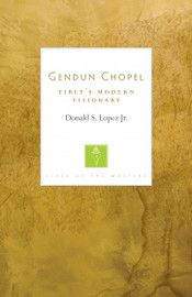 Gendun Chopel (Lives of the Masters Series)
