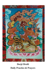 Dorje Drolod Daily Practice & Prayers