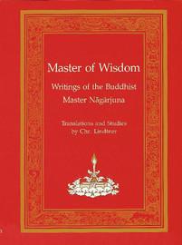Master of Wisdom: Writings of the Buddhist Master Nagarjuna