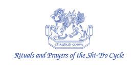 Rituals and Prayers of the Shi-tro Cycle (Shitro Nagkso)