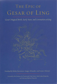 The Epic of Gesar of Ling, Gesar's Magical Birth, Early Years, and Coronation as King.  Paperback