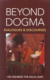 Beyond Dogma by His Holiness the Dalai Lama