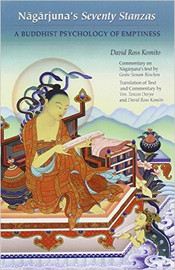 Nagarjuna's Seventy Stanzas: A Buddhist Psychology of Emptiness, Commentary on Nagarjuna's Text by Geshe Sonam Rinchen, translation and Commentary by Tenzin Dorjee and David Ross Komito