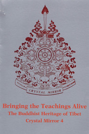 Crystal Mirror 4:  Bringing the Teachings Alive: The Buddhist Heritage of Tibet by Tarthang Tulku Rinpoche