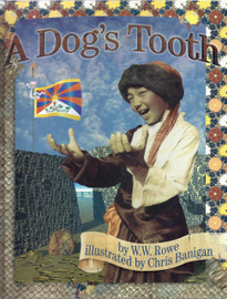 A Dog's Tooth by W.W. Rowe, illustrated by Chris Banigan