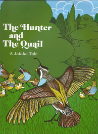 The Hunter and the Quail. A Jataka Tale, illustrated by Rachel Garbett (Spiral Bound)