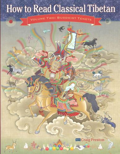 How To Read Classical Tibetan Volume Two: Buddhist Tenets by Craig Preston