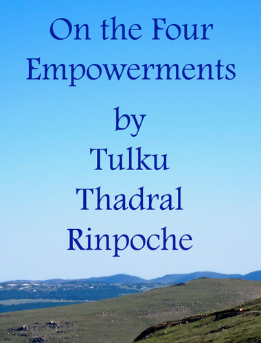 (DIG AUDIO) On the Four Empowerments - Teachings by Tulku Thadral Rinpoche