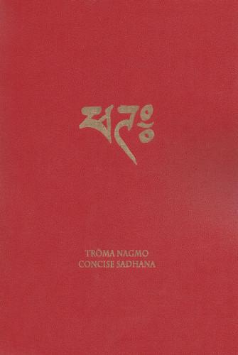 Troma Nagmo: Concise Sadhana (Book 1)