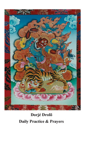 Dorje Drolod Daily Practice & Prayers