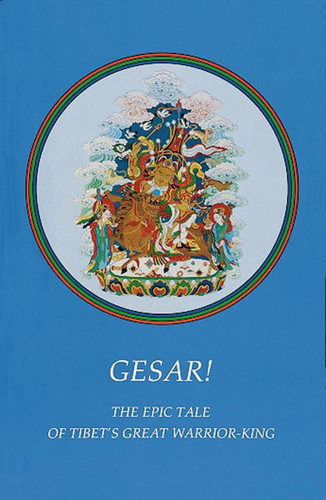 Gesar!: The Epic Tale of Tibet's Great Warrior-King by Zara Wallace